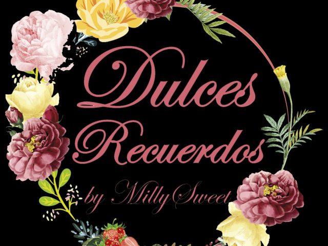 DULCES RECUERDOS BY MILLYSWEET